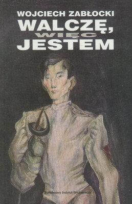 WALCZĘ WIĘC JESTEM
