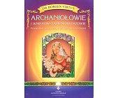 Szczegóły książki ARCHANIOŁOWIE I WNIEBOWSTĄPIENI MISTRZOWIE