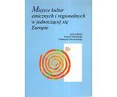 Szczegóły książki MIEJSCE KULTUR ETNICZNYCH I REGIONALNYCH W JEDNOCZĄCEJ SIĘ EUROPIE