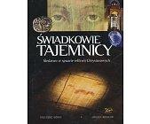 Szczegóły książki ŚWIADKOWIE TAJEMNICY - ŚLEDZTWO W SPRAWIE RELIKWII CHRYSTUSOWYCH
