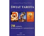 Szczegóły książki ŚWIAT TAROTA - 78 ROZKŁADÓW DLA POCZĄTKUJĄCYCH I ZAAWANSOWANYCH