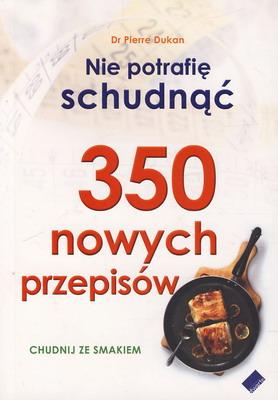 350 NOWYCH PRZEPISÓW - NIE POTRAFIĘ SCHUDNĄĆ