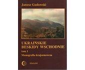 Szczegóły książki UKRAIŃSKIE BESKIDY WSCHODNIE. TOM I. MONOGRAFIA KRAJOZNAWCZA