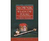 Szczegóły książki SŁOWNIK WŁADCÓW POLSKI ...
