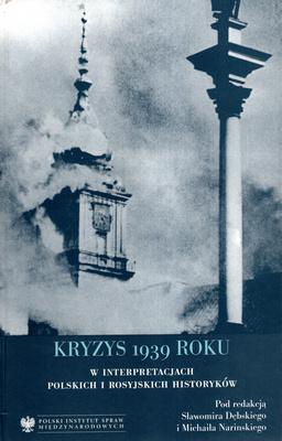 KRYZYS 1939 ROKU W INTERPRETACJACH POLSKICH I ROSYJSKICH HISTORYKÓW