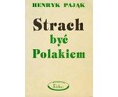 Szczegóły książki STRACH BYĆ POLAKIEM
