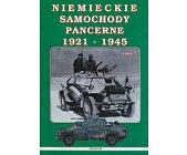 Szczegóły książki NIEMIECKIE SAMOCHODY PANCERNE 1921 - 1945 - (OBIE CZĘŚCI)