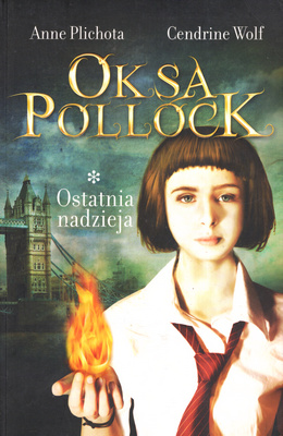 OKSA POLLOCK - OSTATNIA NADZIEJA