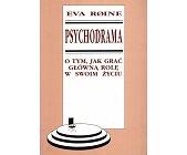 Szczegóły książki PSYCHODRAMA. O TYM, JAK GRAĆ GŁÓWNĄ ROLĘ W SWOIM ŻYCIU