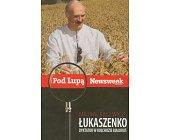 Szczegóły książki ŁUKASZENKO. DYKTATOR W KOŁCHOZIE BIAŁORUŚ