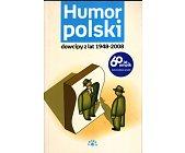 Szczegóły książki HUMOR POLSKI. DOWCIPY Z LAT 1948-2008
