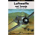 Szczegóły książki LUFTWAFFE NAD TUNEZJĄ. LISTOPAD 1942 - LUTY 1943