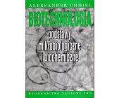 Szczegóły książki BIOTECHNOLOGIA. PODSTAWY MIKROBIOLOGICZNE I BIOCHEMICZNE
