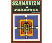 Szczegóły książki SZAMANIZM W PRAKTYCE