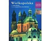 Szczegóły książki PIĘKNA POLSKA - WIELKOPOLSKA