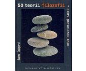 Szczegóły książki 50 TEORII FILOZOFII KTÓRE POWINIENEŚ ZNAĆ