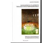 Szczegóły książki SCHIZOFRENIA W ASPEKCIE TEOLOGII ŻYCIA WEWNĘTRZNEGO