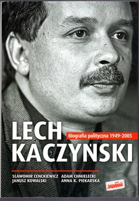 LECH KACZYŃSKI - BIOGRAFIA POLITYCZNA 1945 - 2005