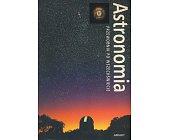 Szczegóły książki ASTRONOMIA - PRZEWODNIK PO WSZECHŚWIECIE