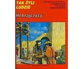 Szczegóły książki TAK ŻYLI LUDZIE - HEBRAJCZYCY