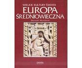 Szczegóły książki WIELKIE KULTURY ŚWIATA - EUROPA ŚREDNIOWIECZNA