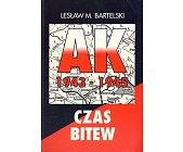 Szczegóły książki CZAS BITEW - AK 1943-1945