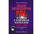 Szczegóły książki ORGANY BEZPIECZEŃSTWA PRL 1944 - 1990