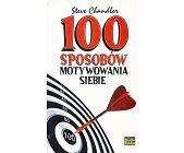 Szczegóły książki 100 SPOSOBÓW MOTYWOWANIA SIEBIE
