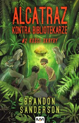 ALCATRAZ KONTRA BIBLIOTEKARZE - TOM 2 - KOŚCI SKRYBY