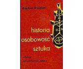 Szczegóły książki HISTORIA, OSOBOWOŚĆ, SZTUKA