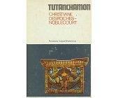 Szczegóły książki TUTANCHAMON - ŻYCIE, ŚMIERĆ, ODRODZENIE (CERAM)