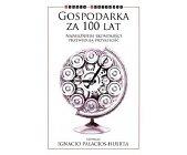 Szczegóły książki GOSPODARKA ZA 100 LAT