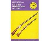 Szczegóły książki KARABIN MANNLICHER WZ.1895 (TYPY BRONI I UZBROJENIA - ZESZYT 109)