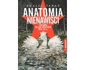 Szczegóły książki ANATOMIA NIENAWIŚCI. STOSUNKI POLSKO - ROSYJSKIE XVIII - XX W.