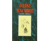 Szczegóły książki DANSE MACABRE - WYBÓR WIERSZY