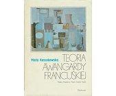 Szczegóły książki TEORIA AWANGARDY FRANCUSKIEJ