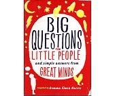 Szczegóły książki BIG QUESTIONS FROM LITTLE PEOPLE