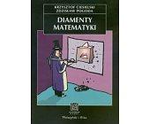 Szczegóły książki DIAMENTY MATEMATYKI (NA ŚCIEŻKACH NAUKI)