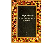 Szczegóły książki DZIEJE INKÓW PRZEZ NICH SAMYCH OPISANE