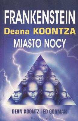 FRANKENSTEIN DEANA KOONTZA - KSIĘGA II - MIASTO NOCY