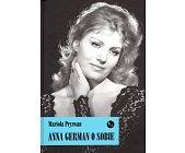 Szczegóły książki ANNA GERMAN O SOBIE
