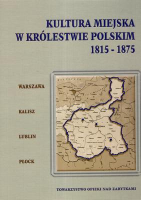 KULTURA MIEJSKA W KRÓLESTWIE POLSKIM 1815 - 1875