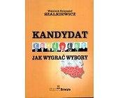 Szczegóły książki KANDYDAT. JAK WYGRAĆ WYBORY