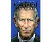 Szczegóły książki KSIĄŻĘ KAROL. SERCE KRÓLA