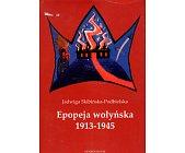Szczegóły książki EPOPEJA WOŁYŃSKA 1913 - 1945