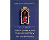 Szczegóły książki NIE MA JUŻ MĘŻCZYZNY ANI KOBIETY, WSZYSCY BOWIEM JESTEŚCIE...