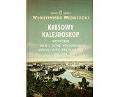 Szczegóły książki KRESOWY KALEJDOSKOP