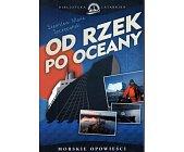 Szczegóły książki OD RZEK PO OCEANY