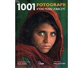 Szczegóły książki 1001 FOTOGRAFII KTÓRE MUSISZ ZOBACZYĆ