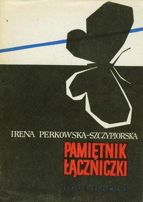 Znalezione obrazy dla zapytania Irena Perkowska-Szczypiorska Pamiętnik łączniczki